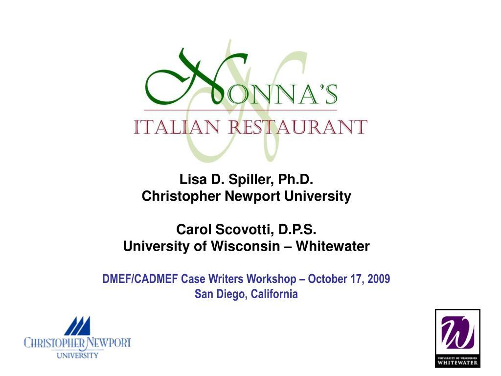 Lisa D. Spiller, Ph.D.