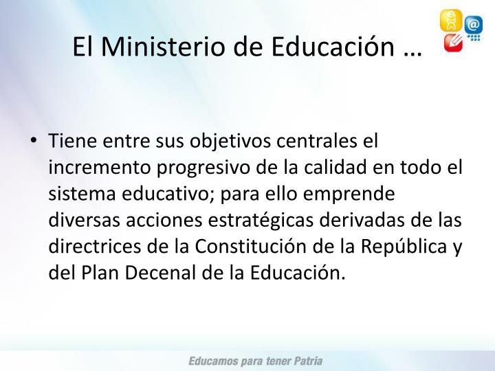 El Ministerio de Educación …