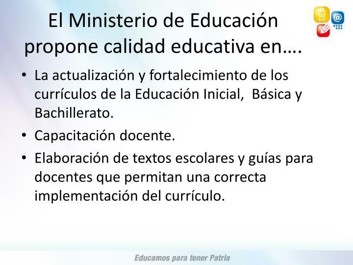 El Ministerio de Educación propone calidad educativa en….