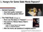 1 hungry for some stale movie popcorn