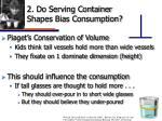 2 do serving container shapes bias consumption