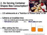 2 do serving container shapes bias consumption12