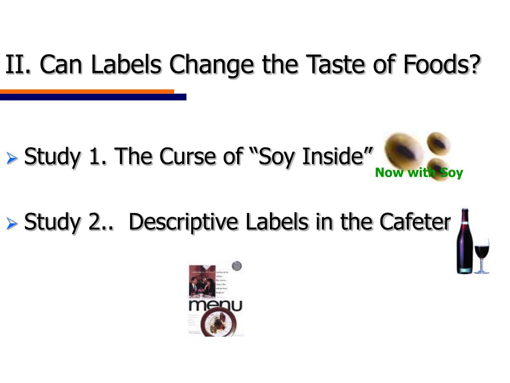 II. Can Labels Change the Taste of Foods?