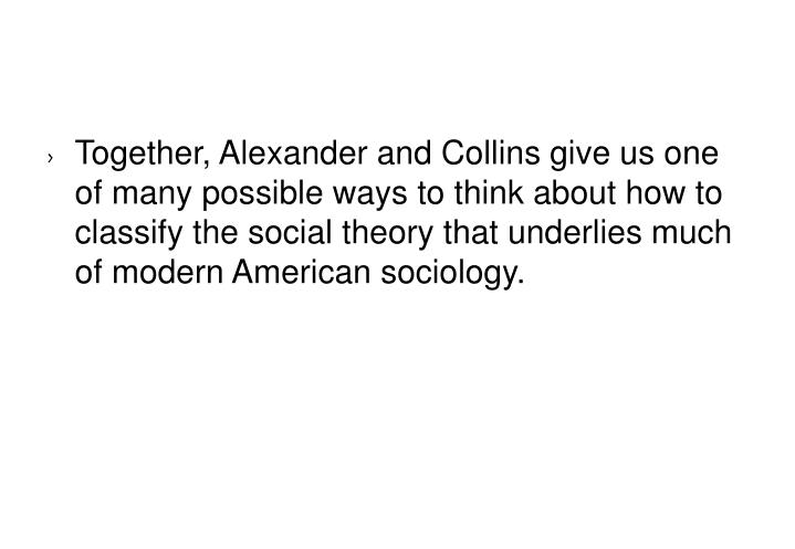 Together, Alexander and Collins give us