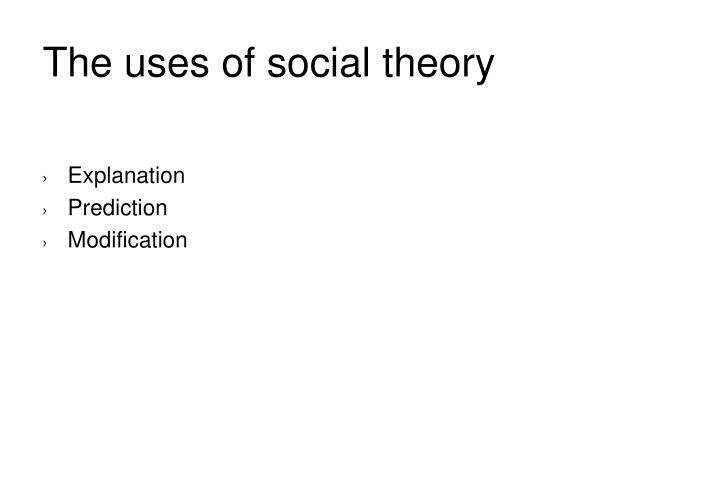 The uses of social theory