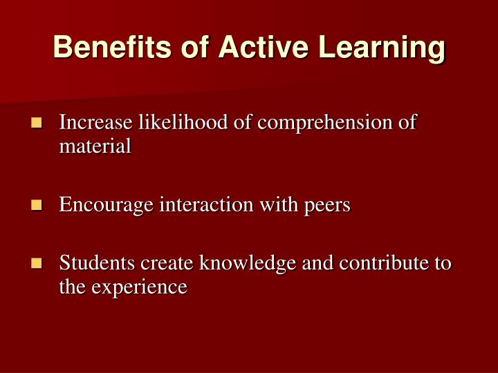 Benefits of Active Learning