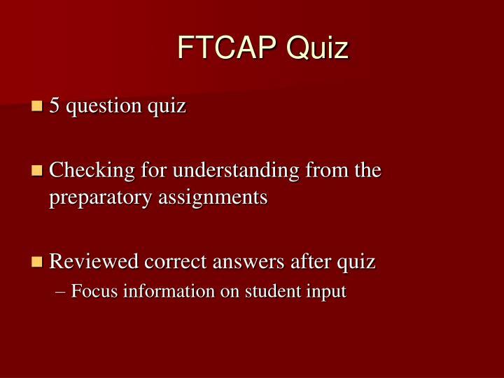 FTCAP Quiz