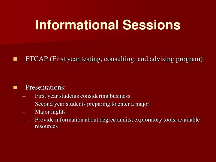 Informational Sessions