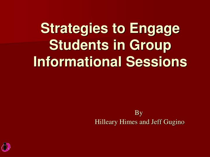 Strategies to engage students in group informational sessions