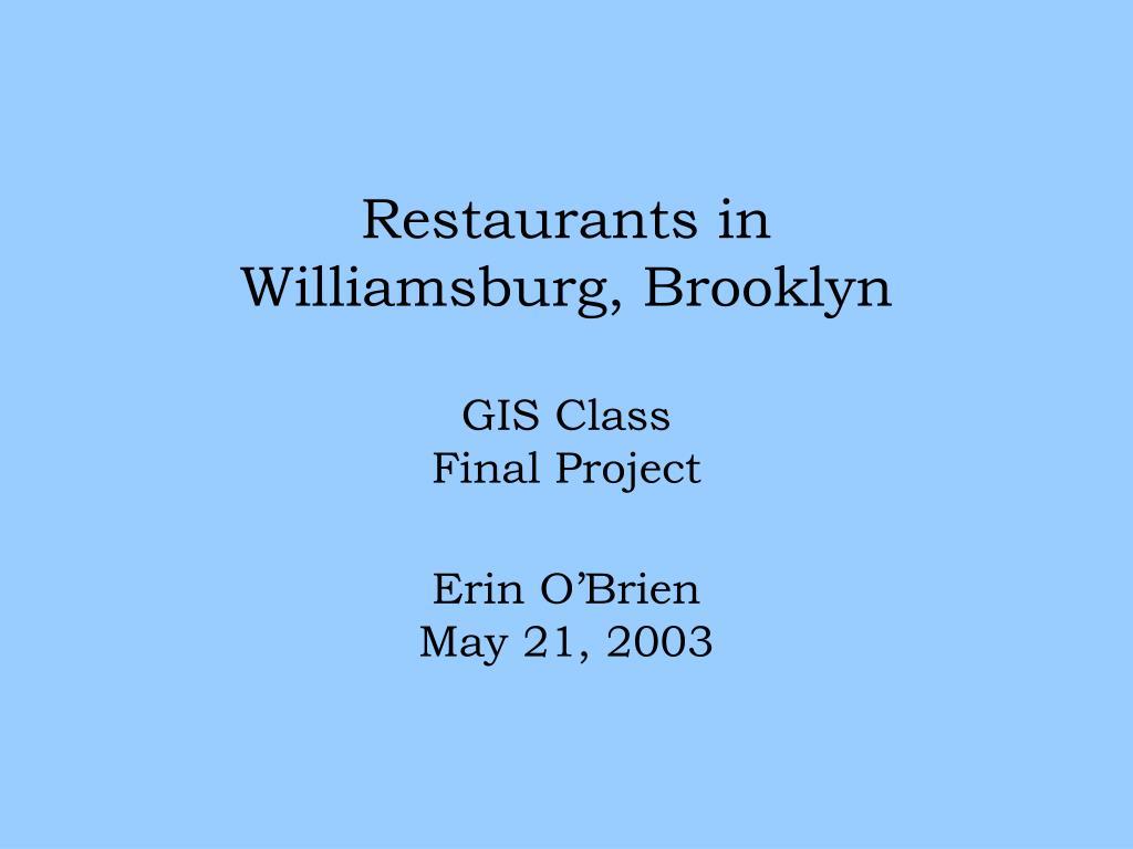 restaurants in williamsburg brooklyn gis class final project erin o brien may 21 2003