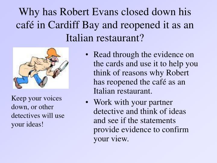 Why has robert evans closed down his caf in cardiff bay and reopened it as an italian restaurant