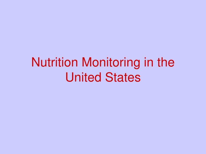 Nutrition Monitoring in the United States