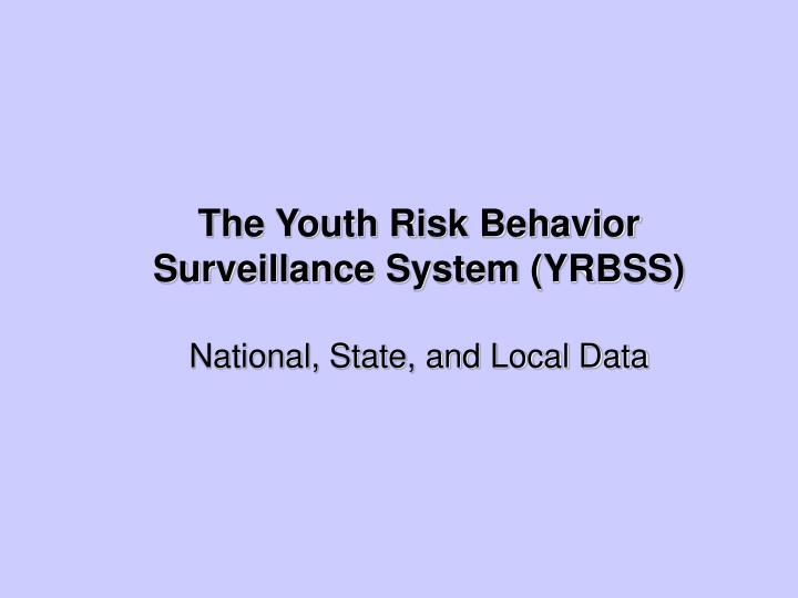 The Youth Risk Behavior