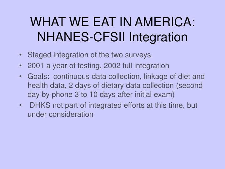 WHAT WE EAT IN AMERICA:  NHANES-CFSII Integration