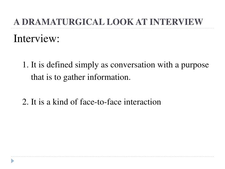 A dramaturgical look at interview