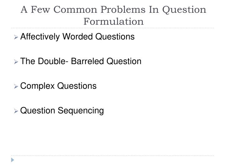 A Few Common Problems In Question Formulation