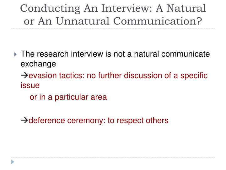 Conducting An Interview: A Natural or An Unnatural Communication?