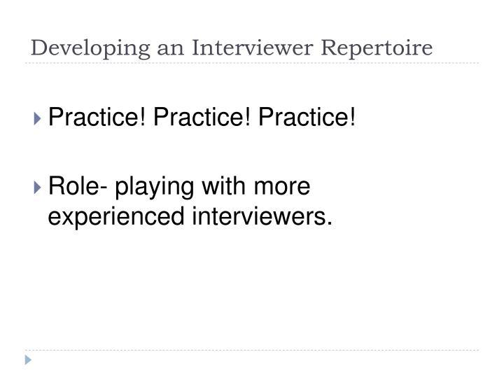 Developing an Interviewer Repertoire