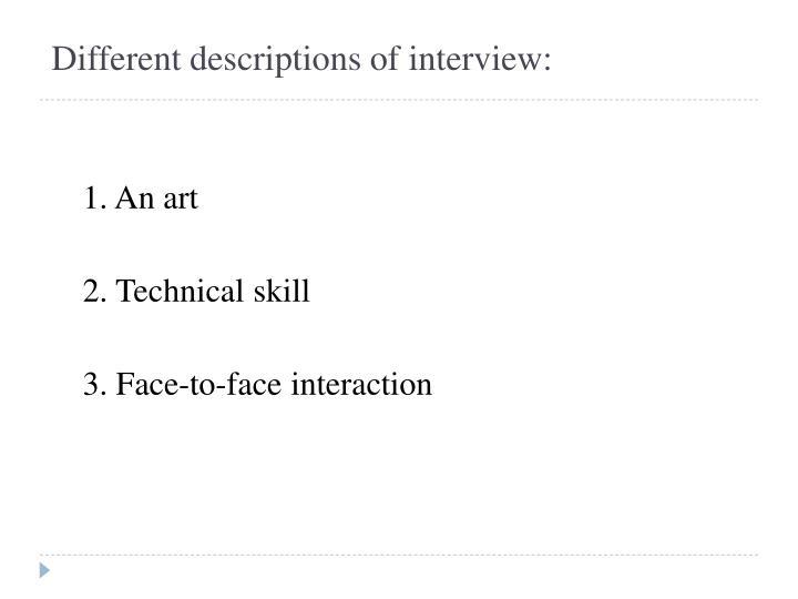 Different descriptions of interview: