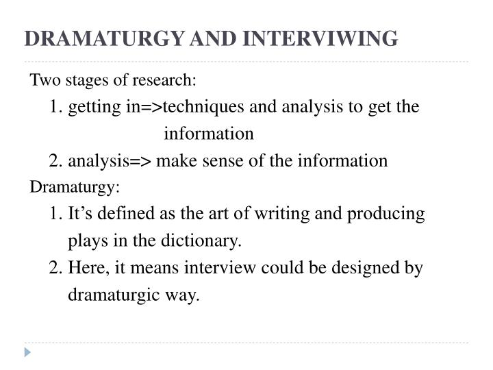DRAMATURGY AND INTERVIWING