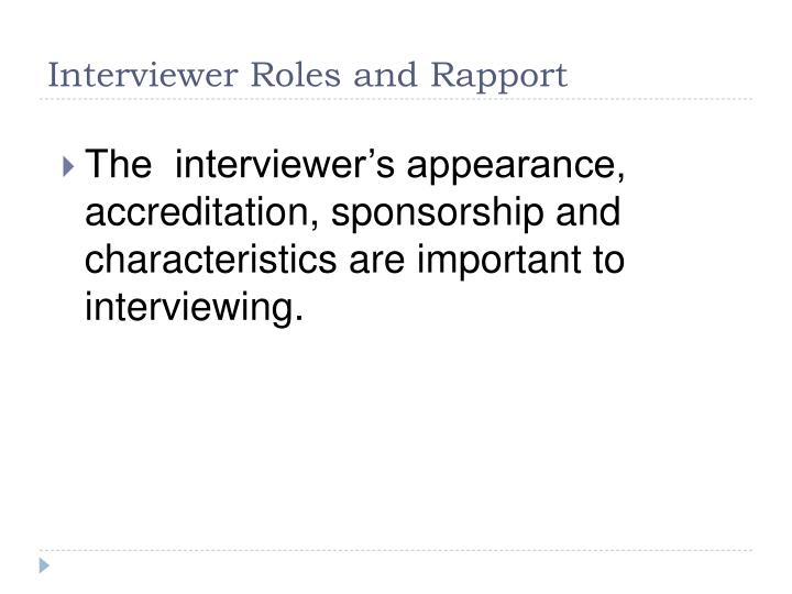 Interviewer Roles and Rapport