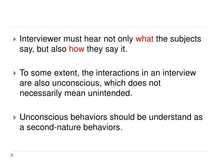 Interviewer must hear not only