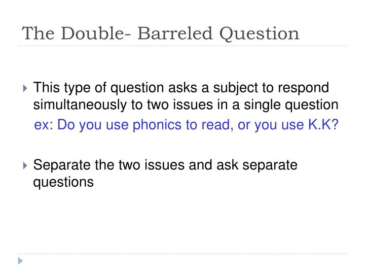The Double- Barreled Question