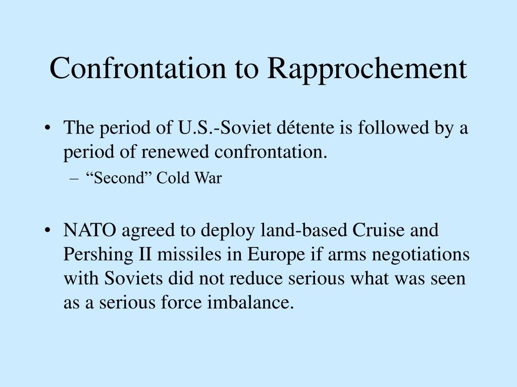 Confrontation to Rapprochement