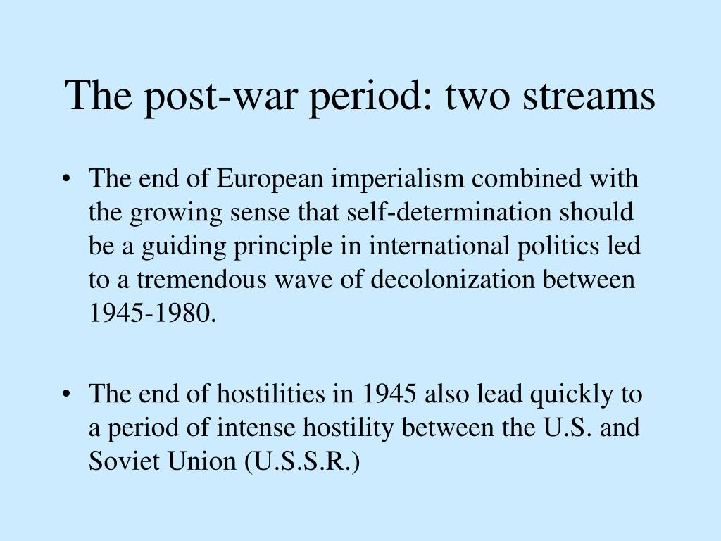 The post-war period: two streams