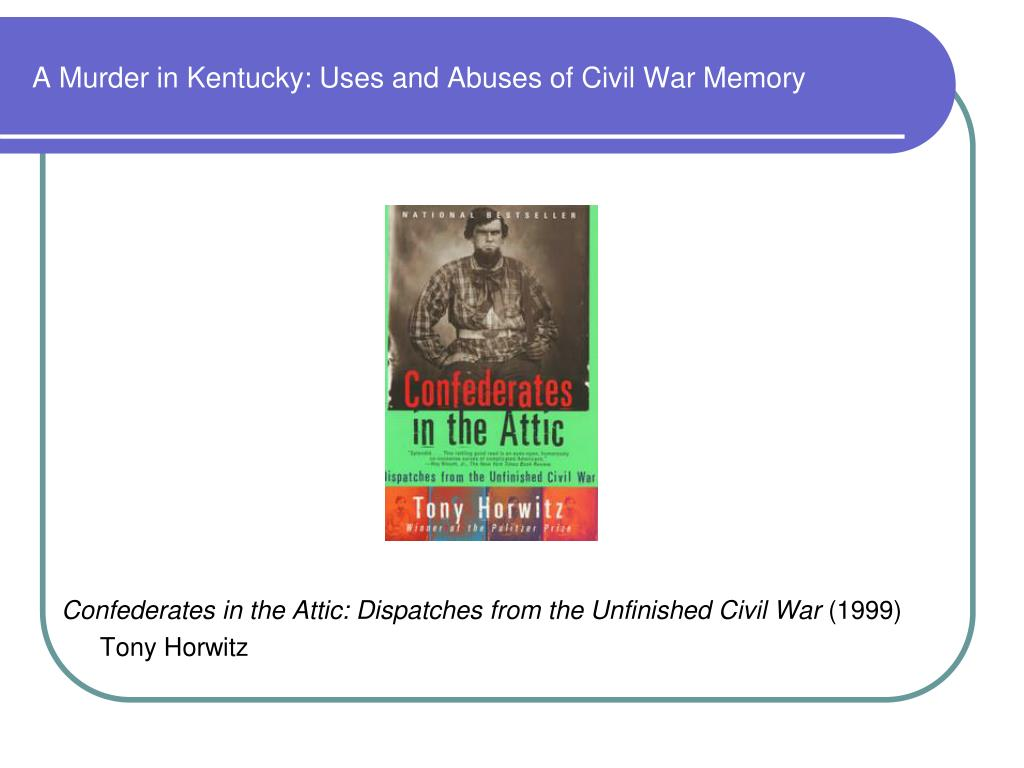 A Murder in Kentucky: Uses and Abuses of Civil War Memory