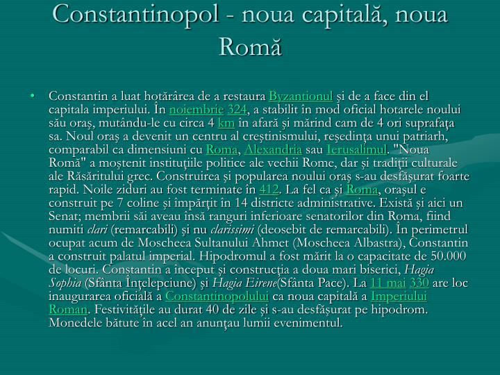 Constantinopol - noua capitală, noua Romă