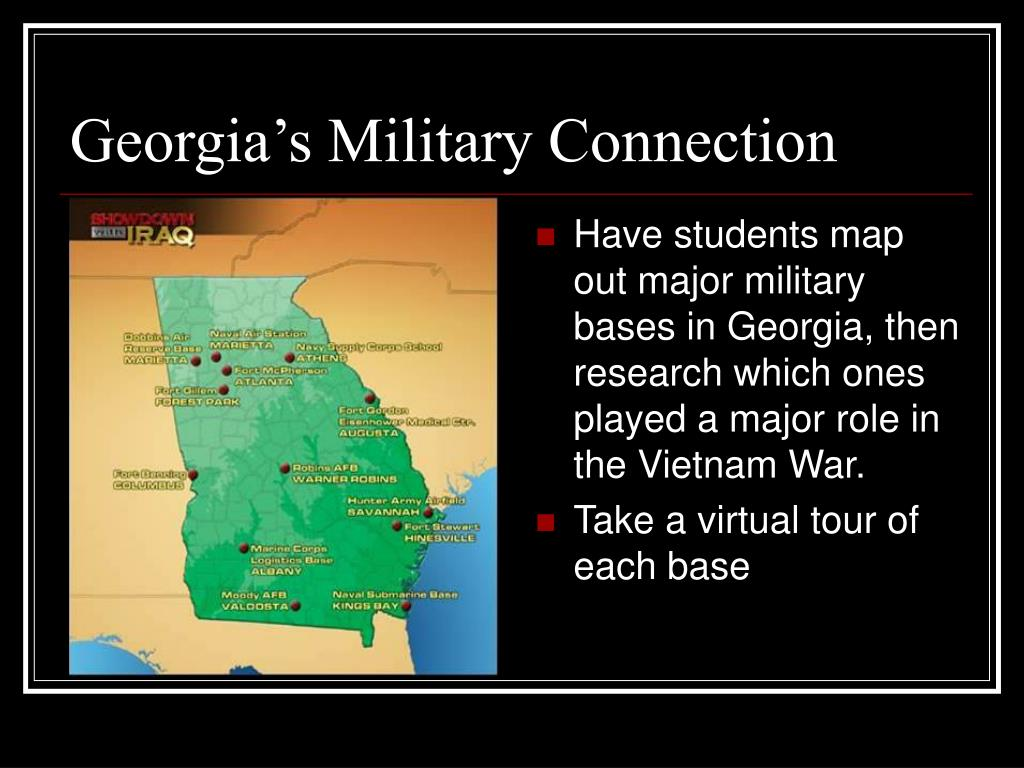 Have students map out major military bases in Georgia, then research which ones played a major role in the Vietnam War.