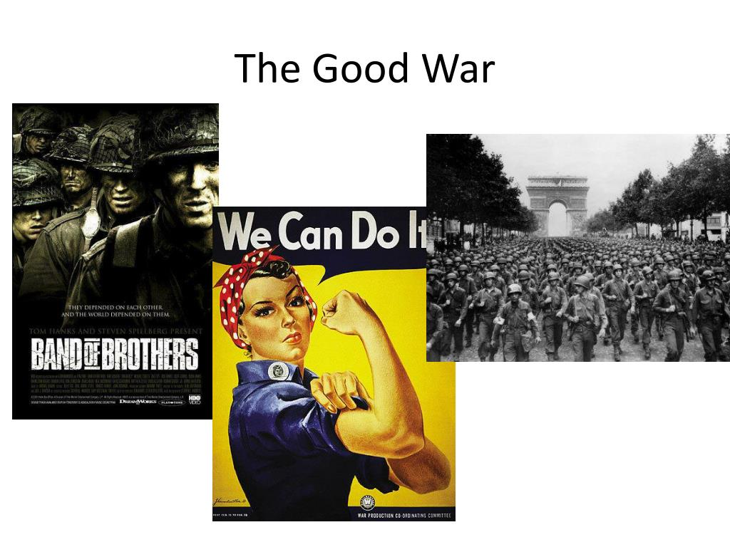 The Good War