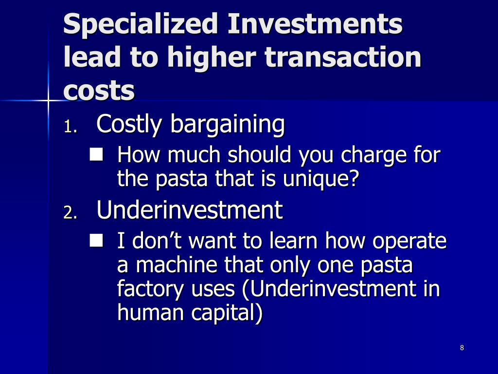 Specialized Investments lead to higher transaction costs