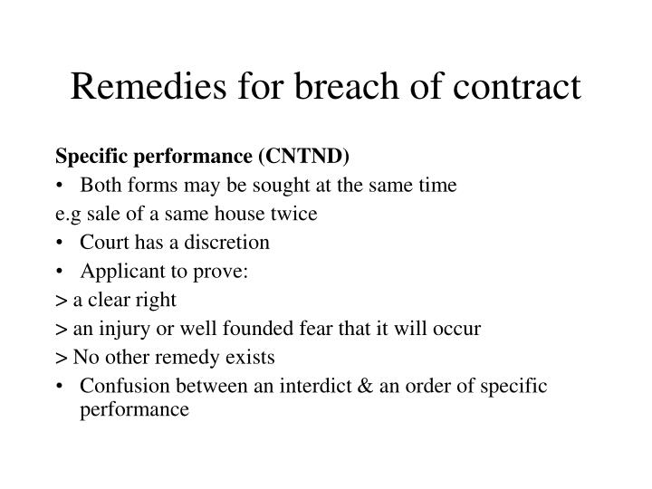describe the remedies available for breach Remedies in contract law repudiation is a remedy available for breach of contract repudiation involves bringing an end to the contract.