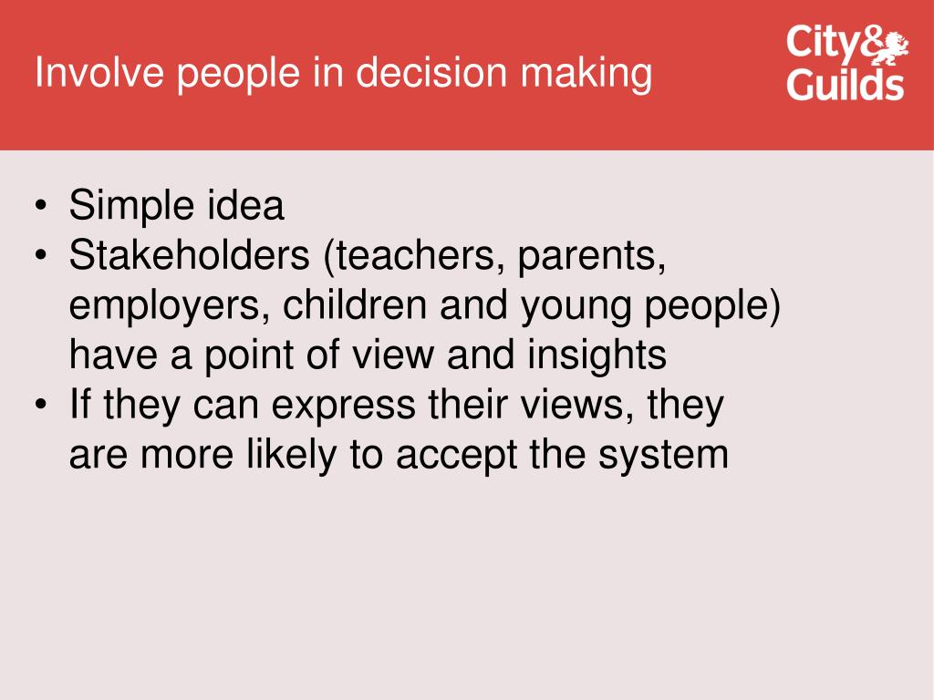 Involve people in decision making