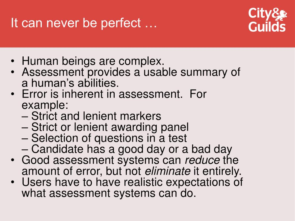 It can never be perfect …