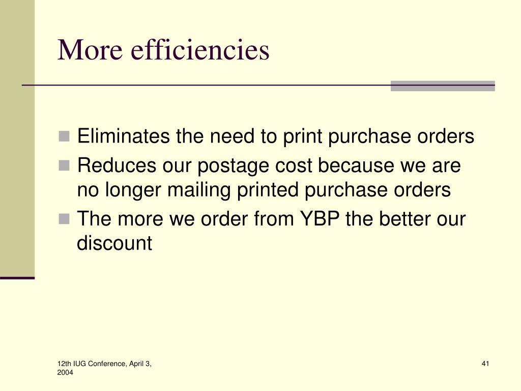 More efficiencies