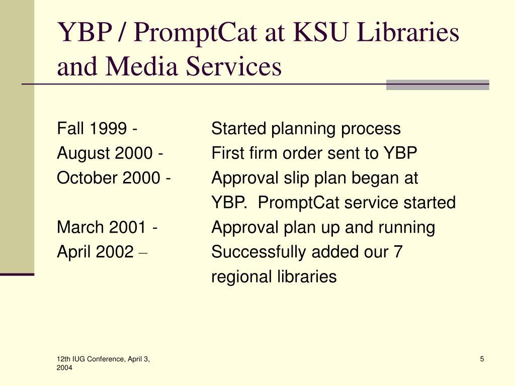YBP / PromptCat at KSU Libraries and Media Services