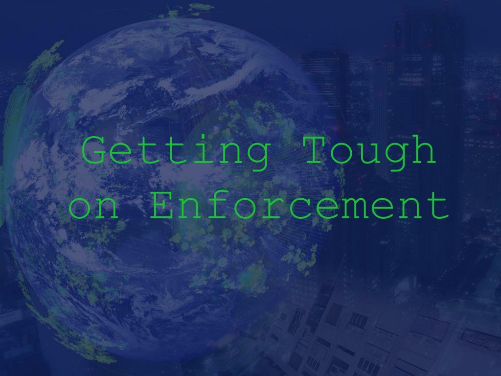 Getting Tough on Enforcement