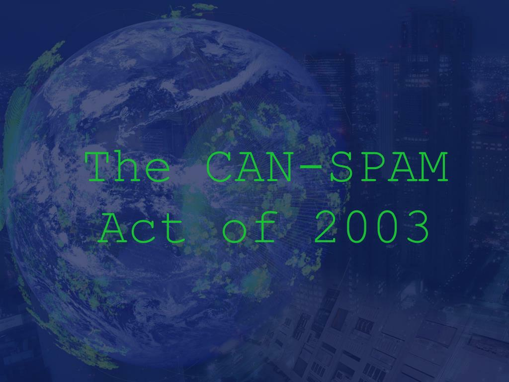 The CAN-SPAM Act of 2003
