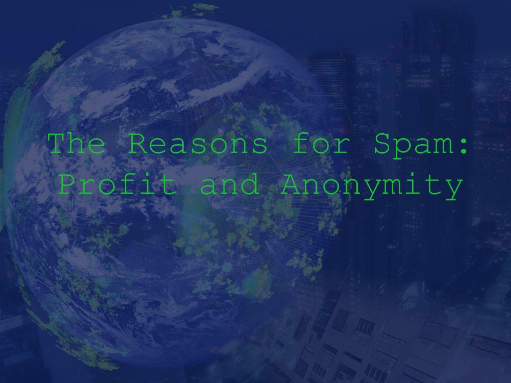 The Reasons for Spam: