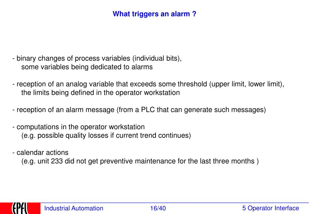 What triggers an alarm ?