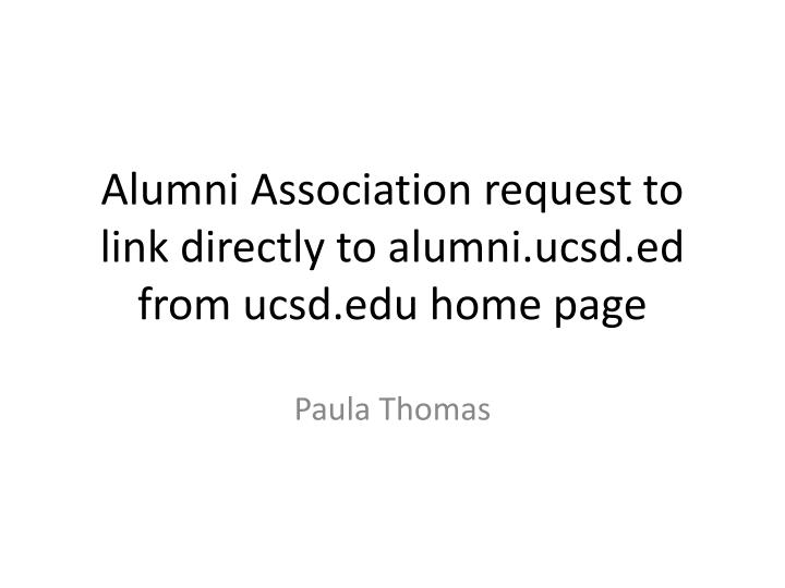Alumni association request to link directly to alumni ucsd ed from ucsd edu home page