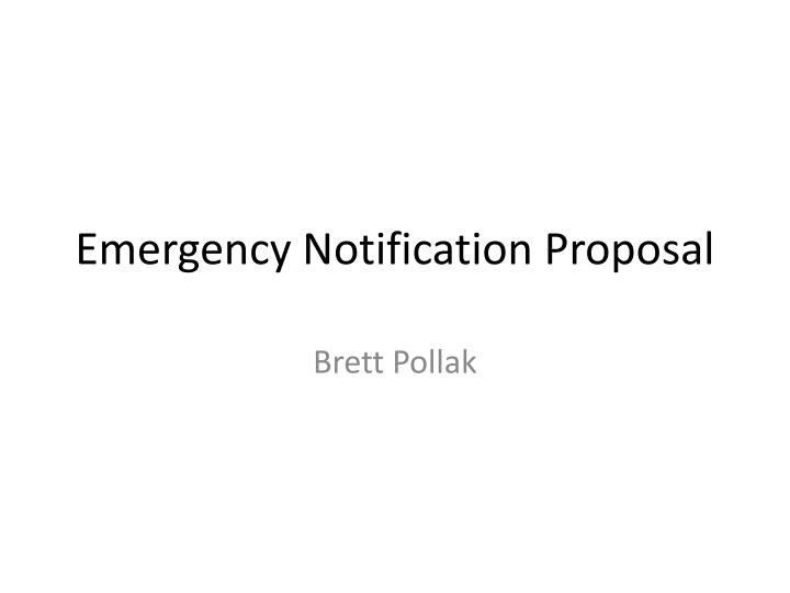 Emergency Notification Proposal