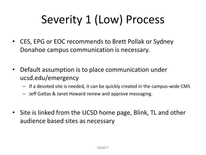 Severity 1 (Low) Process