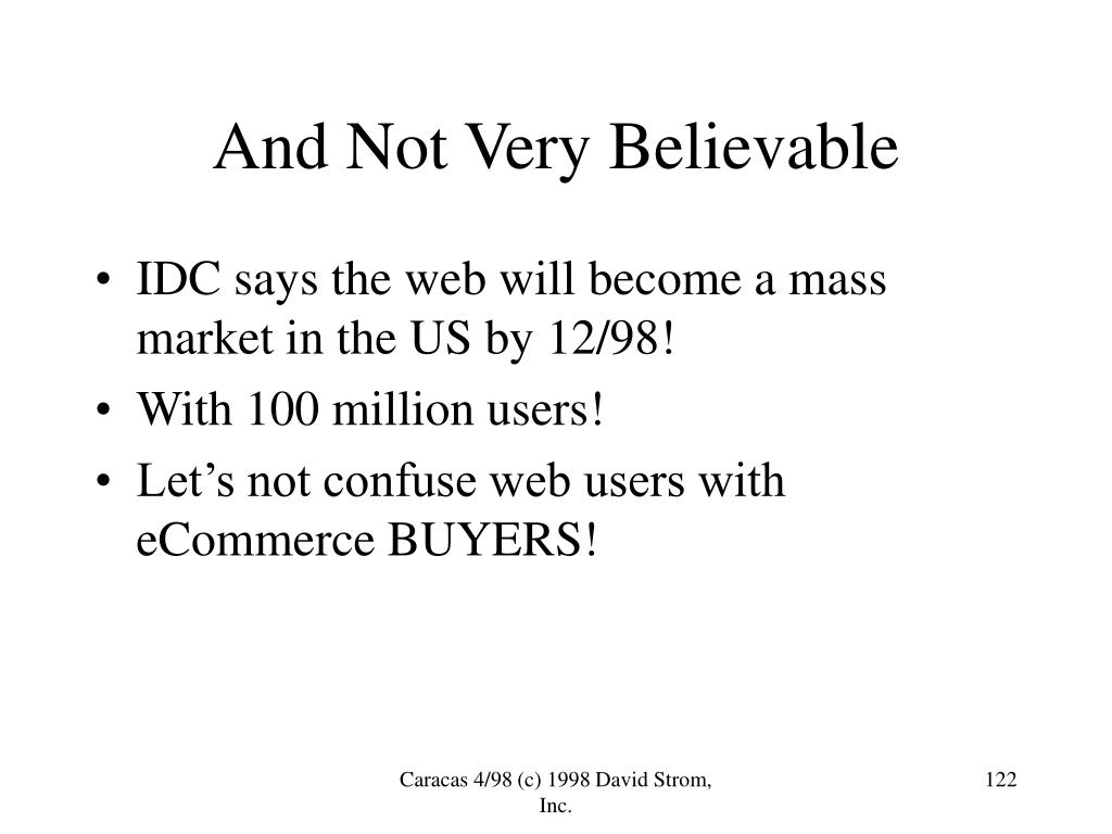IDC says the web will become a mass market in the US by 12/98!