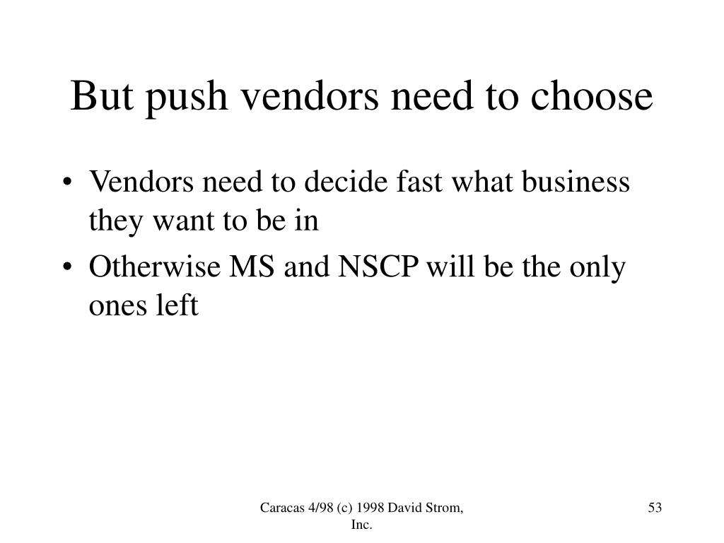 But push vendors need to choose