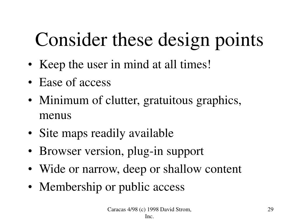Consider these design points