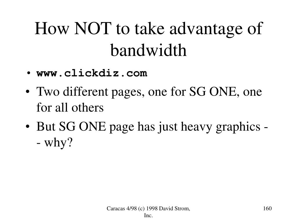 How NOT to take advantage of bandwidth